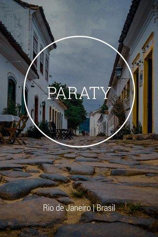 PARATY Rio de Janeiro | Brasil