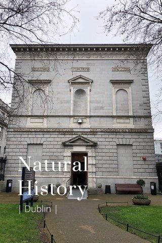 Natural History | Dublin |