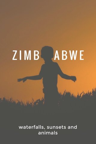 ZIMB ABWE waterfalls, sunsets and animals