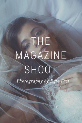 THE MAGAZINE SHOOT Photography by Egle Vasi
