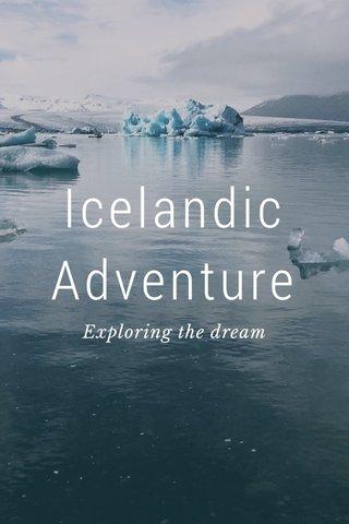 Icelandic Adventure Exploring the dream