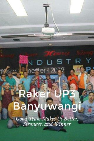 Raker UP3 Banyuwangi Good Team Makes Us Better. Stronger, and Winner