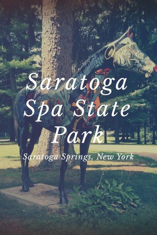 Saratoga Spa State Park Saratoga Springs, New York