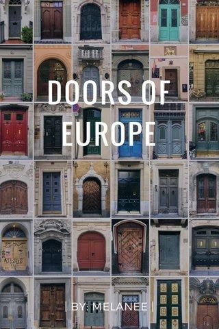 DOORS OF EUROPE   BY: MELANEE  