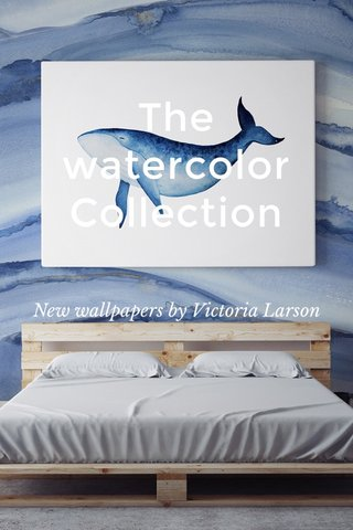 The watercolor Collection New wallpapers by Victoria Larson