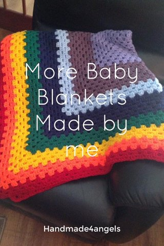More Baby Blankets Made by me Handmade4angels