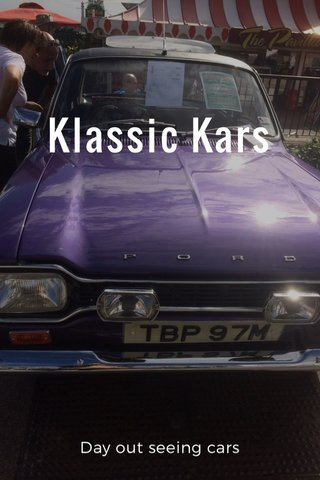 Klassic Kars Day out seeing cars