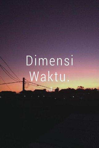 Dimensi Waktu. -3