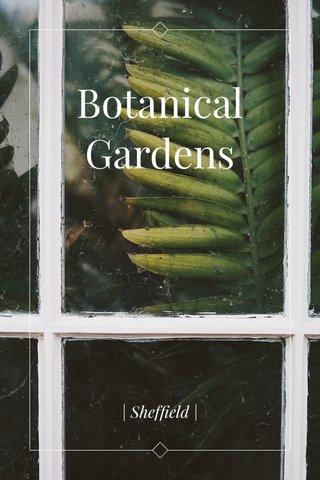Botanical Gardens | Sheffield |