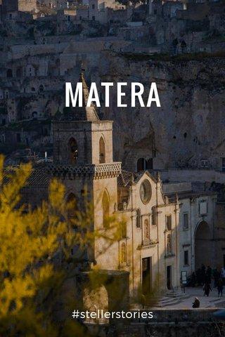 MATERA #stellerstories