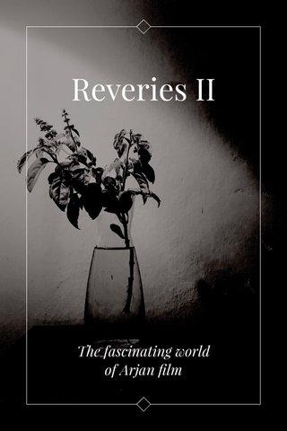 Reveries II The fascinating world of Arjan film