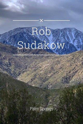 Rob Sudakow Palm Springs