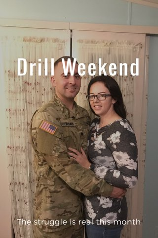 Drill Weekend The struggle is real this month