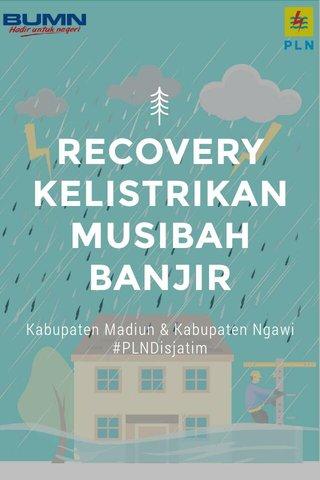 RECOVERY KELISTRIKAN MUSIBAH BANJIR Kabupaten Madiun & Kabupaten Ngawi #PLNDisjatim