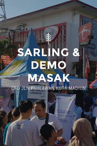 SARLING & DEMO MASAK CFD JLN PAHLAWAN KOTA MADIUN UP3 MADIUN