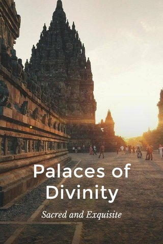 Palaces of Divinity Sacred and Exquisite
