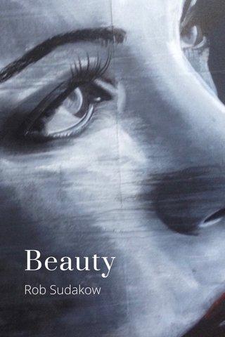 Beauty Rob Sudakow