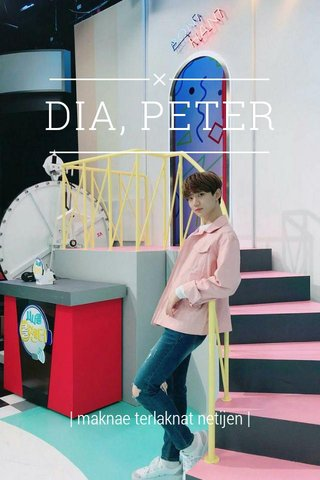 DIA, PETER | maknae terlaknat netijen |