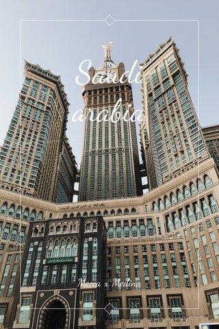 Saudi arabia Mecca x Medina