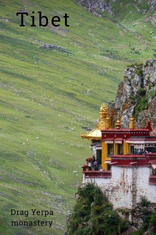Tibet Drag Yerpa monastery
