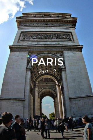 PARIS Part - 2