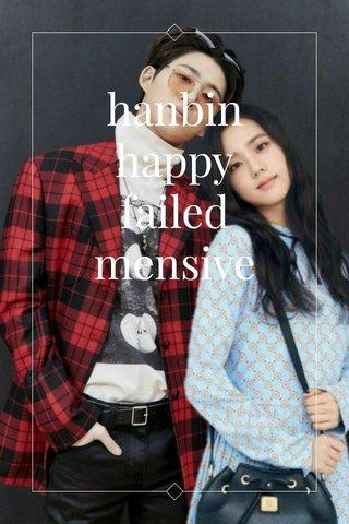 hanbin happy failed mensive