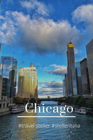 Chicago #travel steller #stelleritalia