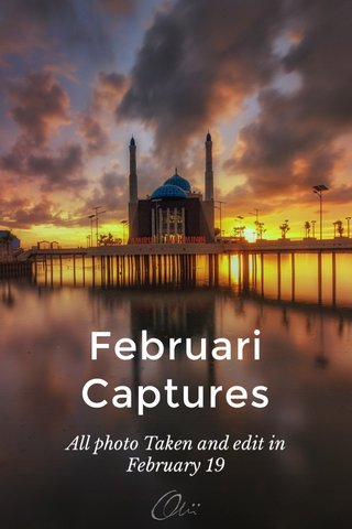 Februari Captures All photo Taken and edit in February 19