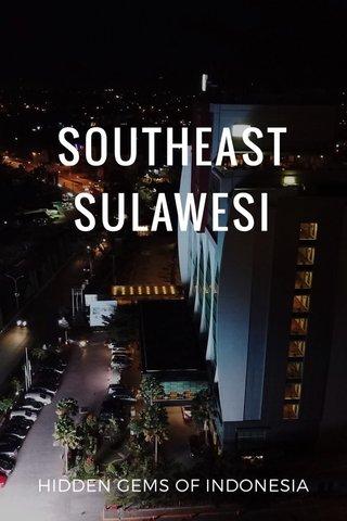 SOUTHEAST SULAWESI HIDDEN GEMS OF INDONESIA
