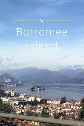 Borromee island Four steps on Lago Maggiore
