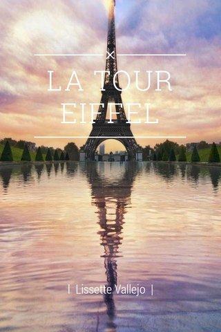 LA TOUR EIFFEL l Lissette Vallejo |