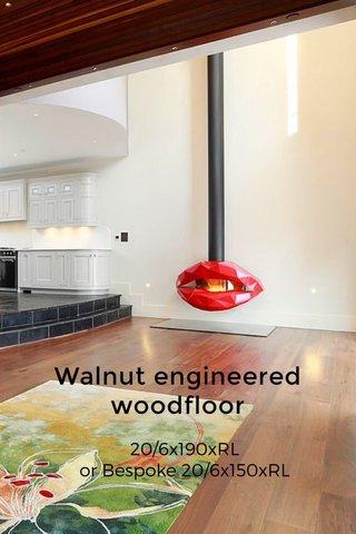 Walnut engineered woodfloor 20/6x190xRL or Bespoke 20/6x150xRL