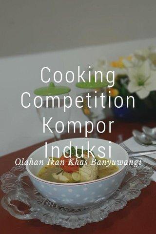 Cooking Competition Kompor Induksi Olahan Ikan Khas Banyuwangi