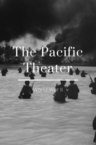 The Pacific Theater World War II