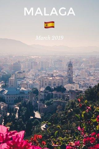MALAGA 🇪🇸 March 2019