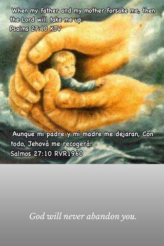 God will never abandon you.