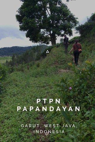 PTPN PAPANDAYAN GARUT, WEST JAVA, INDONESIA
