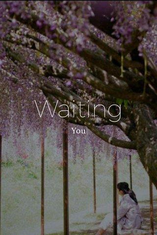Waiting You