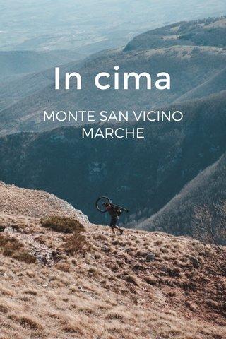 In cima MONTE SAN VICINO MARCHE