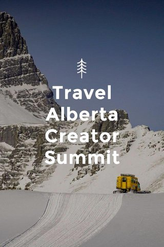 Travel Alberta Creator Summit