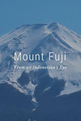 Mount Fuji From an Indonesian's Eye