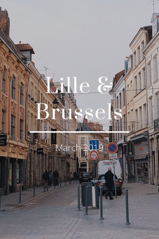 Lille & Brussels March 2019