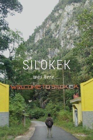 SILOKEK was here ...