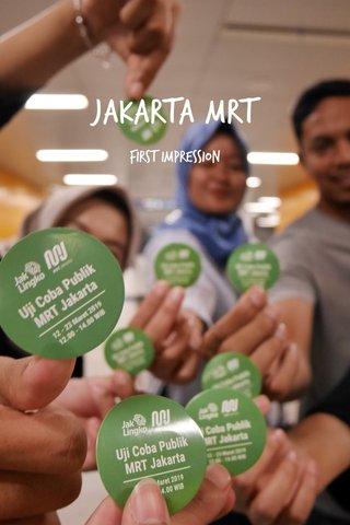 JAKARTA MRT first impression