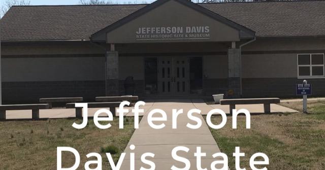 Jefferson Davis State Historic Site Fairview, KY March 20, 2019