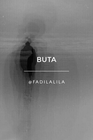 BUTA @FADILALILA
