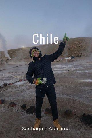 Chile Santiago e Atacama