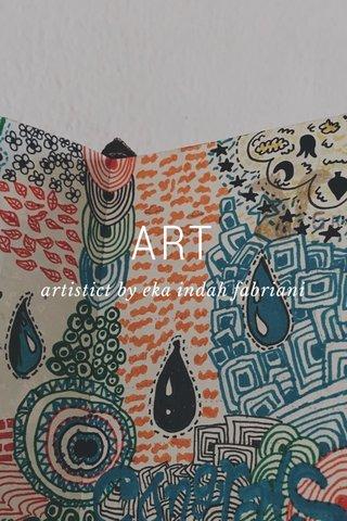 ART artistict by eka indah fabriani