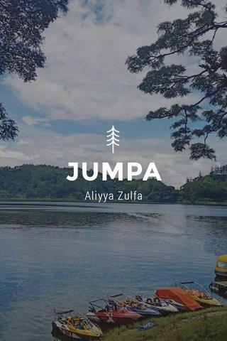 JUMPA Aliyya Zulfa