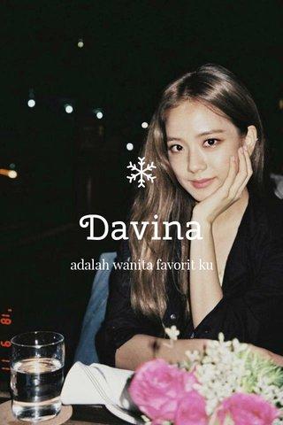 Davina adalah wanita favorit ku